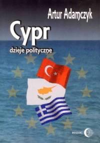 Cypr. Dzieje polityczne - Adamczyk Artur