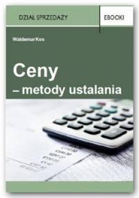 Ceny – metody ustalania - Kos Waldemar