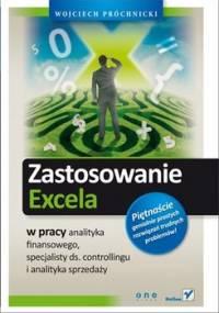 Zastosowanie Excela w pracy analityka finansowego, specjalisty ds. controllingu i analityka sprzedaży - Próchnicki Wojciech