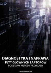 Diagnostyka i naprawa płyt głównych laptopów - Kiek Sebastian