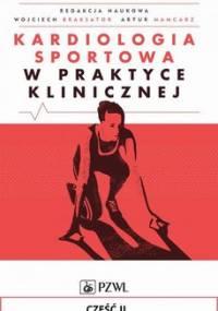 Kardiologia sportowa w praktyce klinicznej. Cześć 2 - Opracowanie zbiorowe