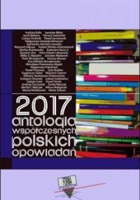 2017. Antologia współczesnych polskich opowiadań - Opracowanie zbiorowe
