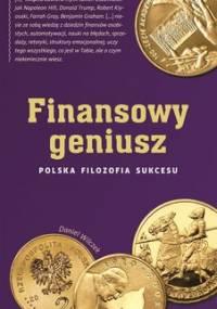 Finansowy geniusz. Polska filozofia sukcesu - Wilczek Daniel
