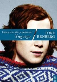 Człowiek, który pokochał Yngvego - Renberg Tore
