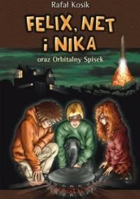 Felix, Net i Nika oraz orbitalny spisek - Kosik Rafał