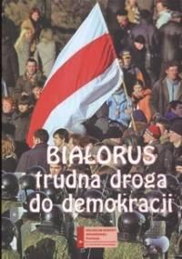 Mikołaj Iwanow - Białoruś: trudna droga do demokracji