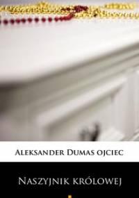 Naszyjnik królowej - Dumas Aleksander