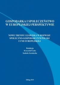 Nowe trendy i zjawiska w rozwoju społeczno-gospodarczym Polski i Unii Europejskiej - Luks Krzysztof, Seredocha Izabela