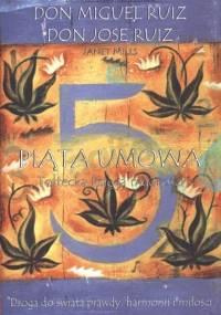 Ruiz D. M. - 5 umowa. Toltecka księga mądrości. Praktyczny przewodnik samodoskonalenia