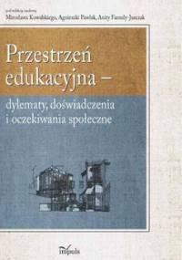 Przestrzeń edukacyjna - Famuła-Jurczak Anita, Kowalski Mirosław, Pawlak Agnieszka