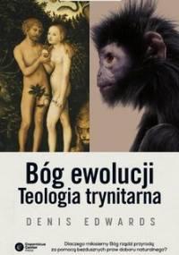 Bóg ewolucji. Teologia trynitarna - Edwards Denis