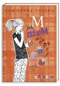 M jak dżeM - Tyszka Agnieszka