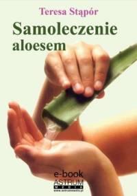 Samoleczenie aloesem - Stąpór Teresa