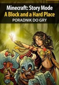 Minecraft: Story Mode - A Block and a Hard Place - poradnik do gry - Winkler Jacek Ramzes