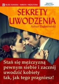 Artur Dąbrowski - Sekrety uwodzenia [AUDIOBOOK]