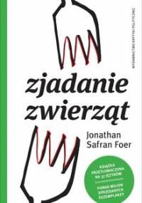 Zjadanie zwierząt - Foer Jonathan Safran