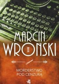 Komisarz Maciejewski. Tom 1. Morderstwo pod cenzurą - Wroński Marcin