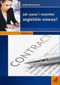 Berezowski L. - Jak czytać i rozumieć angielskie umowy?
