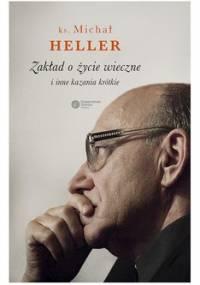 Zakład o życie wieczne i inne kazania krótkie - Heller Michał