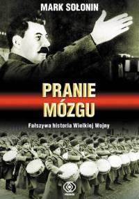 Sołonin M. - Pranie mózgu. Fałszywa historia wielkiej wojny