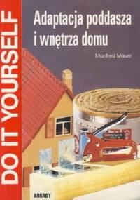 Mauer M. - Adaptacja Poddasza i Wnętrza Domu