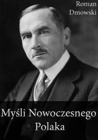 Myśli nowoczesnego Polaka - Dmowski Roman