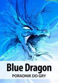 Blue Dragon - poradnik do gry - Gonciarz Krzysztof Lordareon