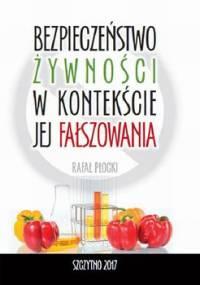 Bezpieczeństwo żywności w kontekście jej fałszowania - Płocki Rafał