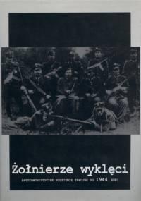 Grzegorz Wąsowski, Leszek Żebrowski - Żołnierze wyklęci. Antykomunistyczne podziemie zbrojne po 1944 roku [eBook PL]