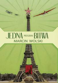 Jedna przegrana bitwa - Wolski Marcin