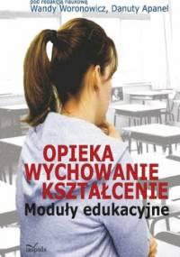 Opieka-Wychowanie-Kształcenie - Woronowicz Wanda, Apanel Danuta