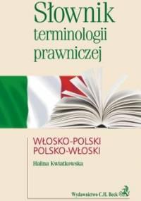Słownik Terminologii Prawniczej Włosko-Polski Polsko-Włoski - Kwiatkowska Halina