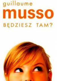 Guillaume Musso - Będziesz tam
