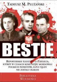 Tadeusz M. Płużański - Bestie. Mordercy Polaków [eBook PL]