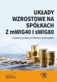 Układy wzrostowe na spółkach z mWIG40 i sWIG80 - Opracowanie zbiorowe