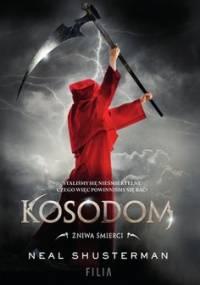 Żniwa śmierci. Kosodom - Shusterman Neal