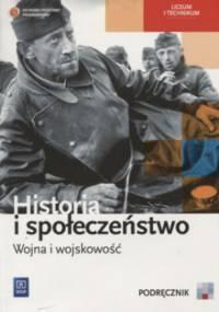 Marcin Markowicz, Olga Pytlińska, Agata Wyroda - Historia i społeczeństwo. Wojna i wojskowość. Podręcznik do liceum i technikum