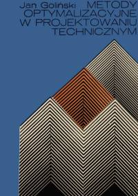 Goliński J. - Metody optymalizacji w projektowaniu technicznym