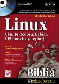 Christopher Negus - Linux. Biblia. Ubuntu, Fedora, Debian i 15 innych dystrybucji