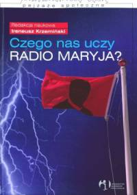 I.Krzemiński - Czego nas uczy Radio Maryja ?