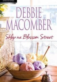 Sklep na Blossom Street - Macomber Debbie