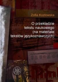 O przekładzie tekstu naukowego na materiale tekstów językoznawczych - Kozłowska Zofia