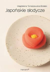 Japońskie słodycze - Tomaszewska-Bolałek Magdalena
