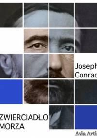 Zwierciadło morza - Conrad Joseph