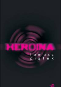 Heroina - Piątek Tomasz