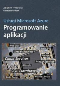 Usługi Microsoft Azure. Programowanie aplikacji - Fryźlewicz Zbigniew, Leśniczek Łukasz