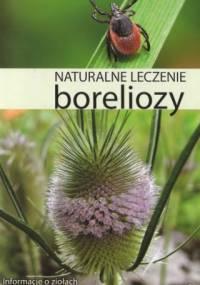 Wolf-Dieter Storl - Naturalne leczenie boreliozy. Informacje o ziołach i zabiegach holistycznych oraz ich zastosowaniu w leczeniu.