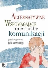 Alternatywne i wspomagające metody komunikacji - Błeszyński Jacek