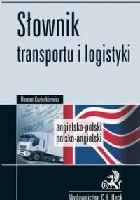 Słownik Transportu i Logistyki Angielsko-polski, Polsko-angielski - Kozierkiewicz Roman