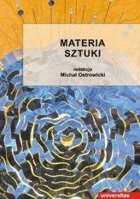 Materia sztuki - Ostrowicki Michał